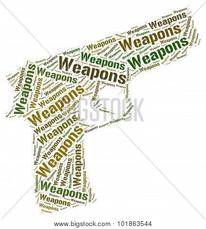 Weapons Word Represents Weaponry Wordclouds And Armaments