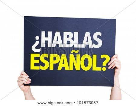 Do You Speak Spanish (in Spanish) placard isolated on white