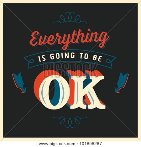 Inspirational message poster - Everything is going to be ok - Editable vector EPS10.