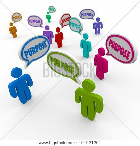 Purpose word in speech bubbles over people with a mission, goal, objective or ambition to achieve with success in life