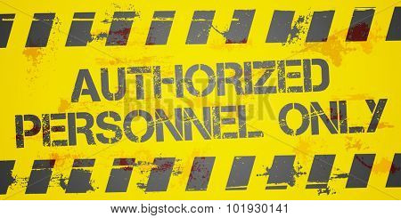 detailed illustration of a grungy Authorized Personnel Only background, eps10 vector
