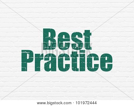 Education concept: Best Practice on wall background