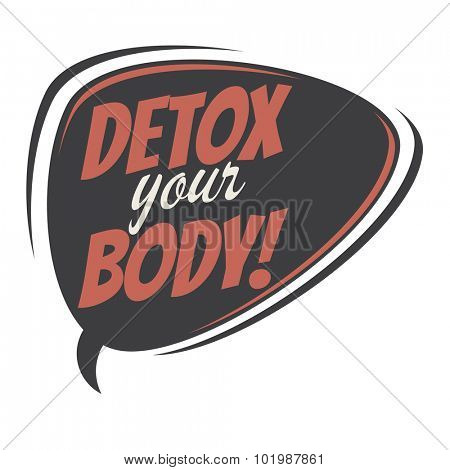 detox your body retro speech bubble
