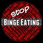 Stop Binge Eating Represents Finish Off And Ate poster
