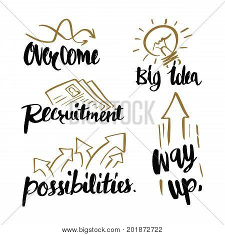 poster of Hand drawn Caligraphy about business concepts overcome big idea recruitment possibilities way up icon or logo. Lettering calligraphy vector illustration.