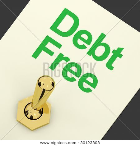 Debt Free Switch Showing Recovery From Poverty And Being Broke