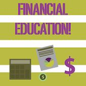 Text Sign Showing Financial Education. Conceptual Photo Education And Understanding Of Various Finan poster
