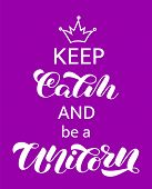 Keep Calm And Be A Unicorn Lettering. Word For Banner Or Poster. Vector Illustration poster