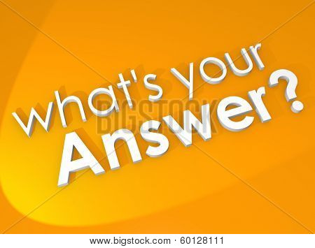 What is Your Answer Reply Response Question