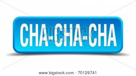 Cha Cha Cha Blue 3D Realistic Square Isolated Button