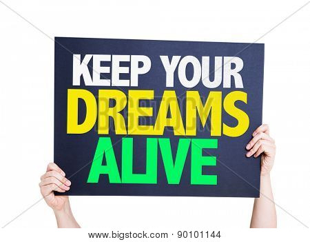 Keep Your Dreams Alive card isolated on white