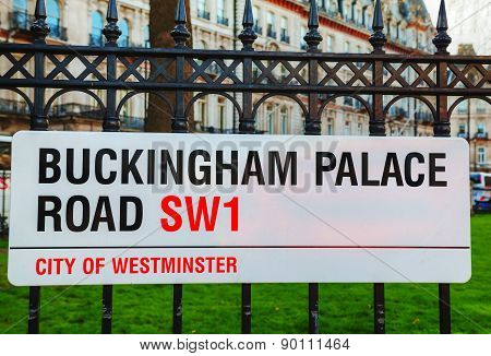 Buckingham Palace Road Sign In City Of Westminster