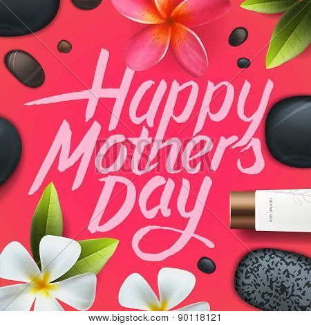 Happy mothers day. Spa therapy.