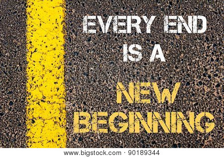 Every End Is A New Beginning Motivational Quote.