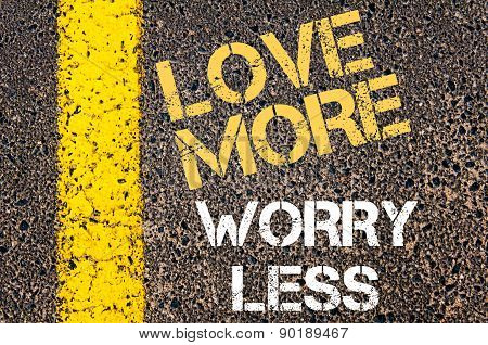 Love More Worry Less Motivational Quote.