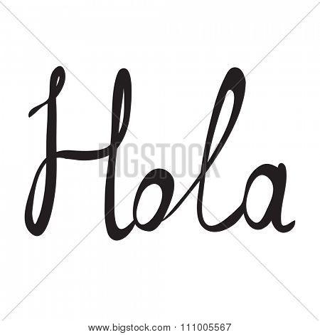 Hand-written word HOLA, lettering. illustration