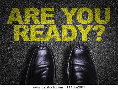 Top View of Business Shoes on the floor with the text: Are You Ready?