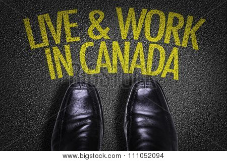 Top View of Business Shoes on the floor with the text: Live & Work in Canada
