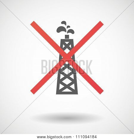 Not Allowed Icon With An Oil Tower