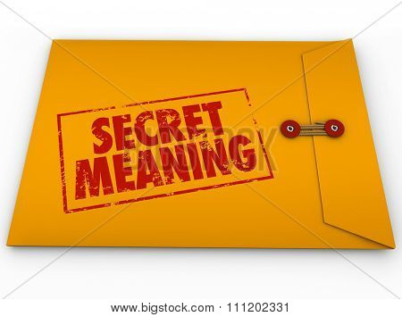 Secret Meaning word stamped on yellow envelope to illustrate classified or confidential information sealed from view