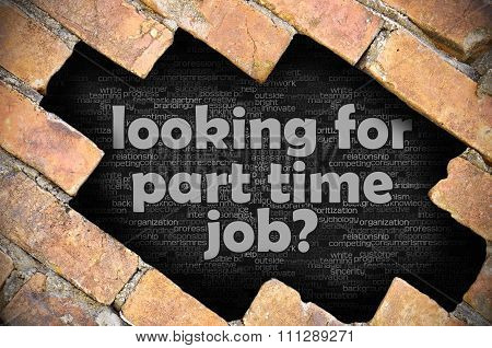 Hole In The Brick Wall With Word Looking For Part Time Job?