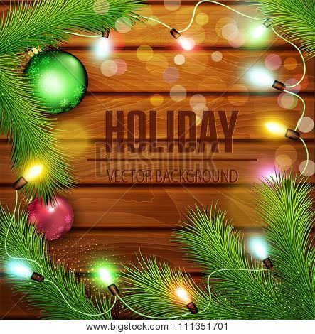 vector Christmas background with glowing garland, fir branches and Christmas balls on a wooden background
