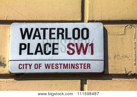 Street Sign Of Waterloo Place In City Of Westminster At Central London, United Kingdom