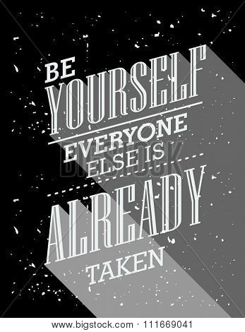 Inspirational quote. Be yourself everyone else is already taken. wise saying in square