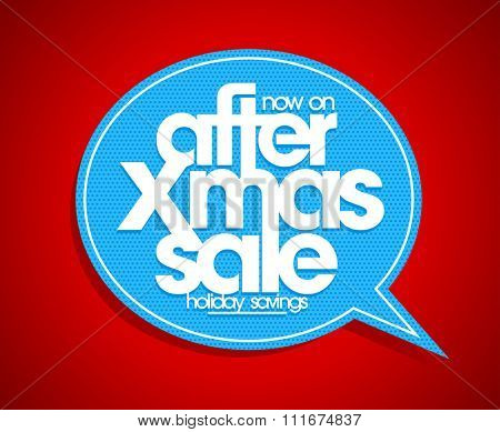 After Xmas sale speech bubble sign, holiday savings.