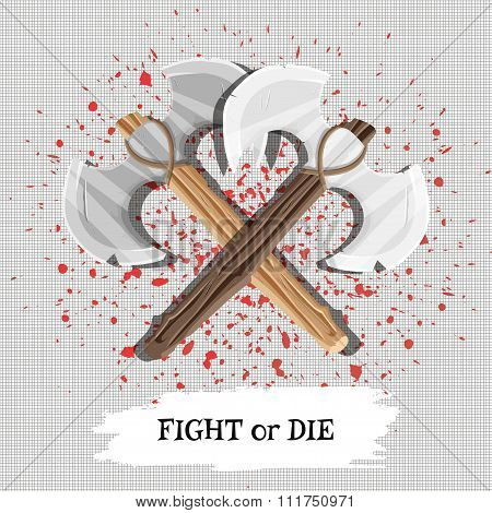 A Poster With The Slogan Fight Or Die With Weapons And Drops Of Blood. Vector