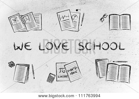 Books And Notes With Text We Love School