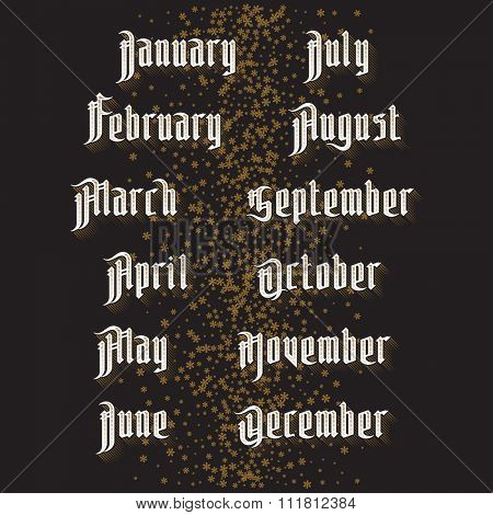 Modern Gothic months names of the year: January, February, March, April, May, June, July, August, September, October, November, December. Stock vector lettering typography. Gothic letters