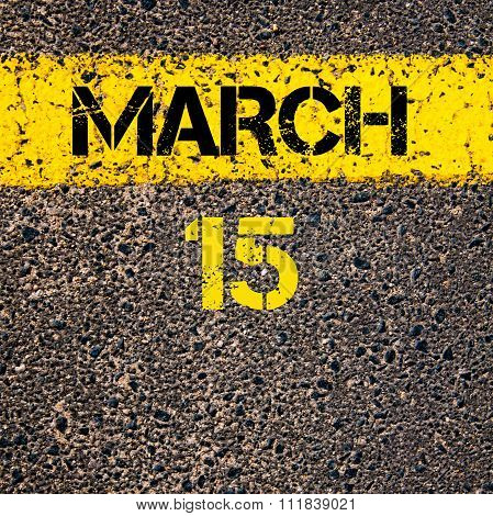 15 March Calendar Day Over Road Marking Yellow Paint Line