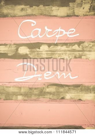 Concept Image Of Carpe Diem Motivational Quote Hand Written On Vintage Painted Wooden Wall