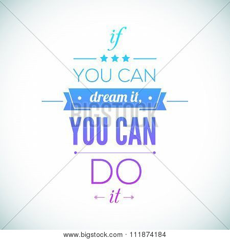 You can do it Quote Typographical Poster, Vector Design. Motivational image for Inspirational Art.