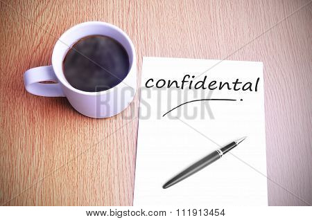 Coffee On The Table With Note Writing Writing Confidental