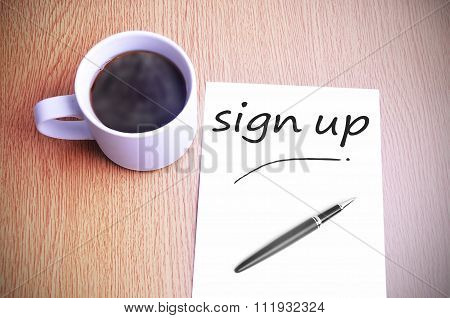 Coffee On The Table With Note Writing Sign Up