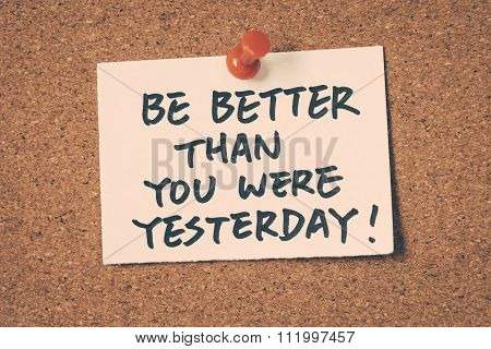 Be Better Than You Were Yesterday