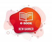 Fluid Badge. E-book Sign Icon. Electronic Book Symbol. Ebook Reader Device. Abstract Shape. Gradient poster