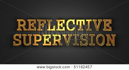 Reflective Supervision. Business Concept.