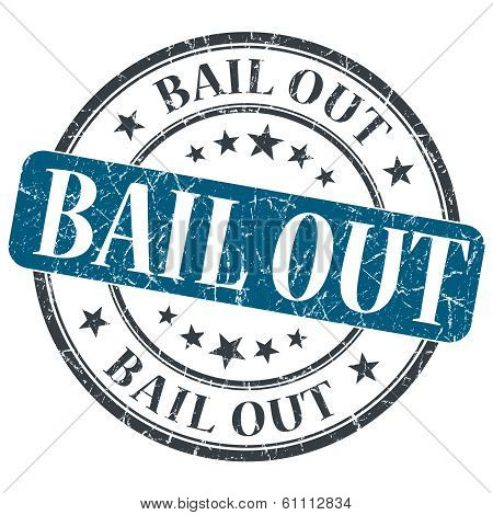 Bail Out Blue Grunge Round Stamp On White Background