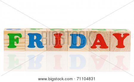 Word friday formed by wood alphabet blocks, isolated on white background