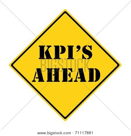 Kpi's Ahead Sign