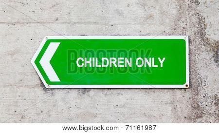 Green Sign - Children Only