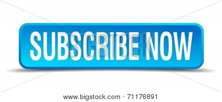 Subscribe Now Blue 3D Realistic Square Isolated Button