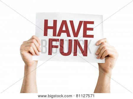 Have Fun card isolated on white background