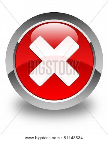 Cancel Icon Glossy Red Round Button