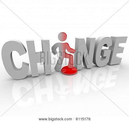 Change - Man In Word Steps On Button