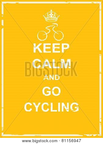 Keep Calm And Go Cycling
