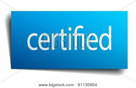 Certified Blue Square Isolated Paper Sign On White